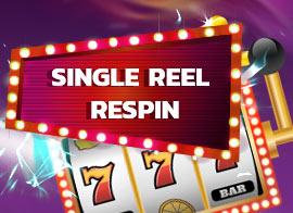 Single Reel Respin